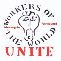 Patrick Dodd | Workers of the World:  Unite