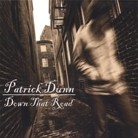 Patrick Dunn | Down That Road