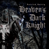 Patrick Rettig | Heavens Dark Knight