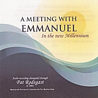 Pat Rodegast | A Meeting with Emmanuel In the new Millennium
