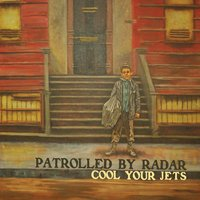 Patrolled By Radar | Cool Your Jets