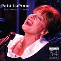 Patti LuPone | Far Away Places: Live At 54 Below