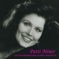 Patti Miner | Gospel Top Ten Favorites
