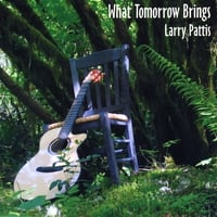 Larry Pattis | What Tomorrow Brings