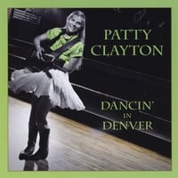 Patty Clayton | Dancin' In Denver
