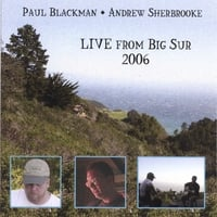Paul Blackman & Andrew Sherbrooke | Live From Big Sur 2006