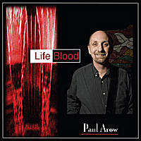 Paul Arow | Life Blood