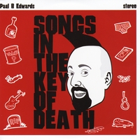 Paul B. Edwards | Songs in the Key of Death