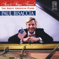 Paul Bisaccia | Stars and Stripes Forever! The Great American Piano
