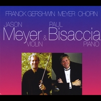 Jason Meyer & Paul Bisaccia | Franck, Gershwin, Meyer, Chopin