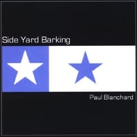 Paul Blanchard | Side Yard Barking
