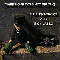 Paul Bradford & Rick Lasso | Where One Does Not Belong