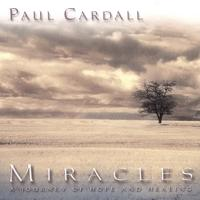 Paul Cardall | Miracles - A Journey of Hope & Healing