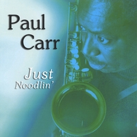 Paul Carr | Just Noodlin'