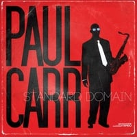 Paul Carr | Standard Domain (feat. Terell Stafford, Joey Caderazzo, Michael Bowie & Lewis Nash)