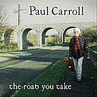 Paul Carroll | The Road You Take