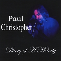Paul Christopher | Diary of a Melody