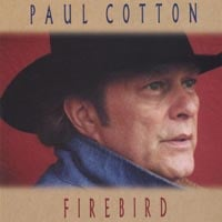 Paul Cotton | Firebird
