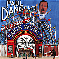 Paul D'Angelo | Welcome to Suck World