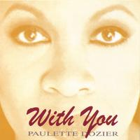 Paulette Dozier | With You