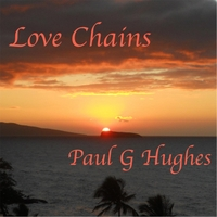Paul G Hughes | Love Chains