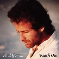 Paul Gomez | Reach Out