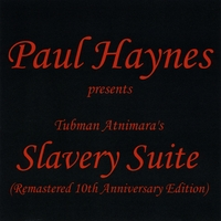 Paul Haynes | Slavery Suite (Remastered)