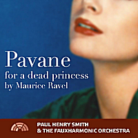 Paul Henry Smith & the Fauxharmonic Orchestra | Pavane for a Dead Princess