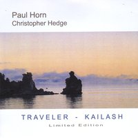 Paul Horn & Christopher Hedge | Kailash/Traveller