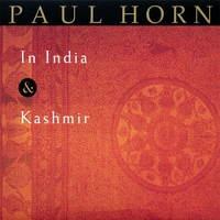 Paul Horn | In India & Kashmir