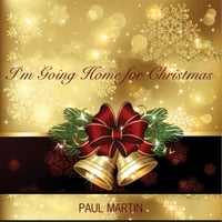 Paul Martin | I'm Going Home for Christmas