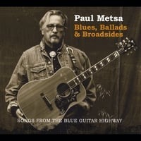 Paul Metsa | Blues, Ballads & Broadsides (Songs from the Blue Guitar Highway)