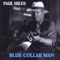 Paul Miles | Blue Collar Man