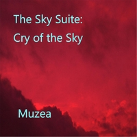 Muzea | The Sky Suite: Cry of the Sky