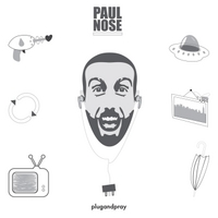 Paul Nose | Plug and Pray