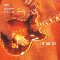 Paul Poulton Project | Too Twitchy