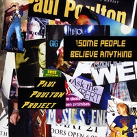 Paul Poulton Project | Some People Believe Anything