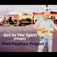 Paul Poulton Project | Get in the Spirit (Single)