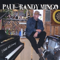Paul Randy Mingo | I Aint All Crazy