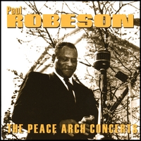 Paul Robeson | The Peace Arch Concerts