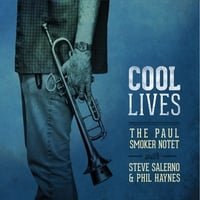 Paul Smoker Notet | Cool Lives (feat. Steve Salerno & Phil Haynes)