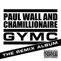 Paul Wall & Chamillionaire | GYMC: The Remixes