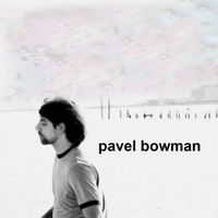 Pavel Bowman | Album