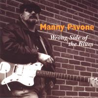 Manny Pavone | Wrong side of the Blues