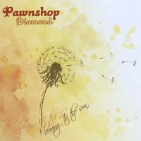 Pawnshop Diamond | Leaning to the Sun