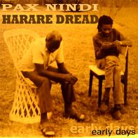 Pax Nindi Harare Dread | Early Days