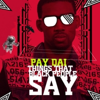 Paydai | Things Black People Say