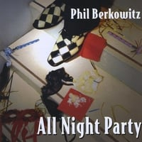 Phil Berkowitz | All Night Party