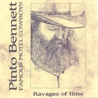 Pinto Bennett & The Famous Motel Cowboys | Ravages Of Time