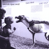 Patrick Dyer Wolf | Patrick Dyer Wolf - EP